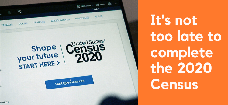 Its not too late to be counted in 2020 Census